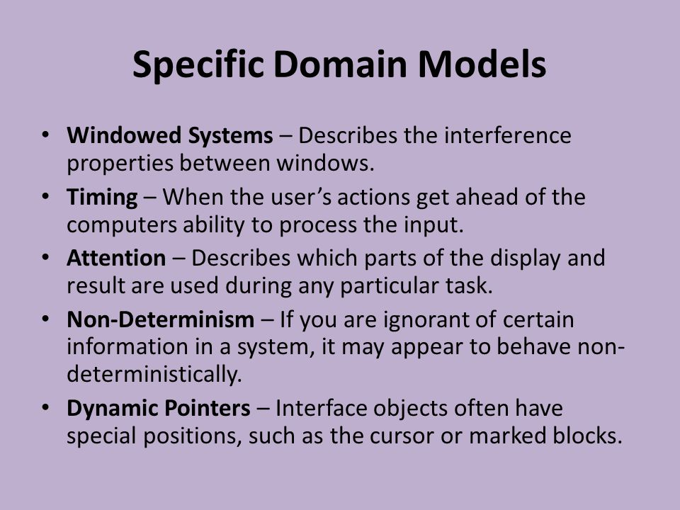 Specific Domain Models Windowed Systems – Describes the interference properties between windows.