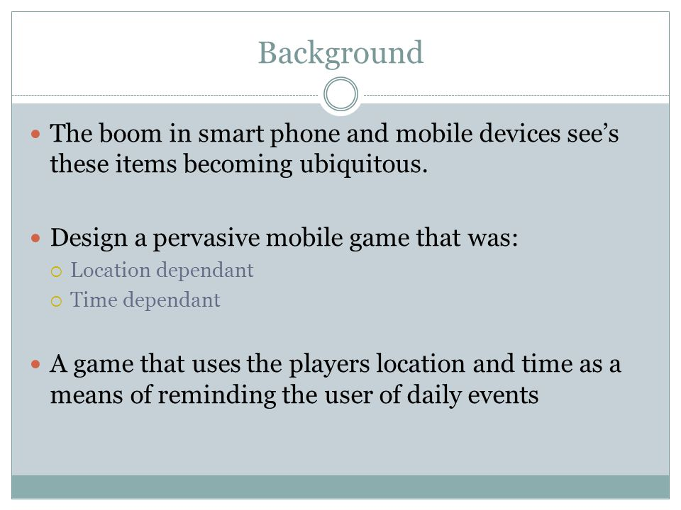 Background The boom in smart phone and mobile devices see's these items becoming ubiquitous.