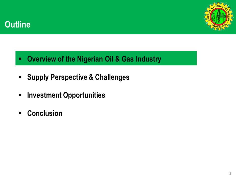 Outline  Overview of the Nigerian Oil & Gas Industry  Supply Perspective & Challenges  Investment Opportunities  Conclusion 2
