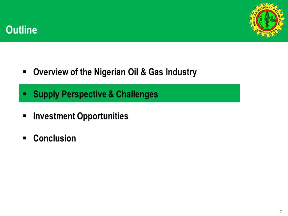 Outline  Overview of the Nigerian Oil & Gas Industry  Supply Perspective & Challenges  Investment Opportunities  Conclusion 7