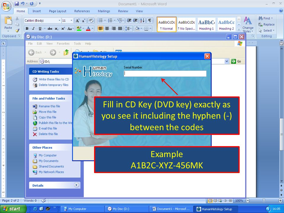 Fill in CD Key (DVD key) exactly as you see it including the hyphen (-) between the codes Example A1B2C-XYZ-456MK