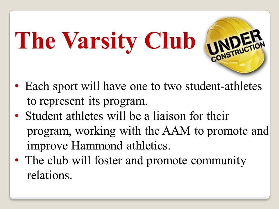 The Varsity Club Each sport will have one to two student-athletes to represent its program.