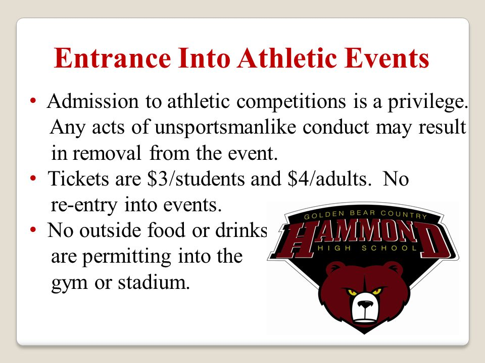 Entrance Into Athletic Events Admission to athletic competitions is a privilege.