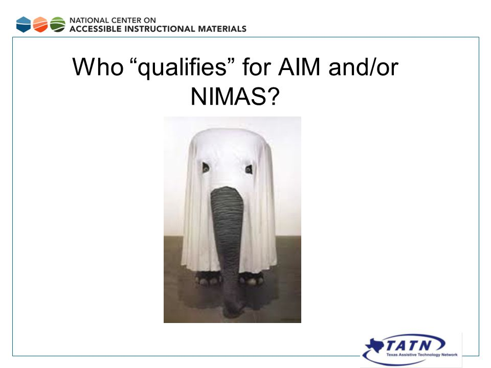 Who qualifies for AIM and/or NIMAS