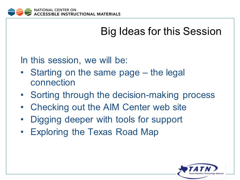Digital Resources for Today Questions and comments http://TodaysMeet.com/TETN http://TodaysMeet.com/TETN TATN WIKI with resources http://tatn-resources.wikispaces.com TATN website http://www.texasat.net AIM Center website http://aim.cast.org