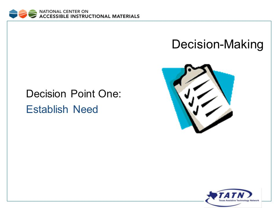 Decision-Making Decision Point One: Establish Need