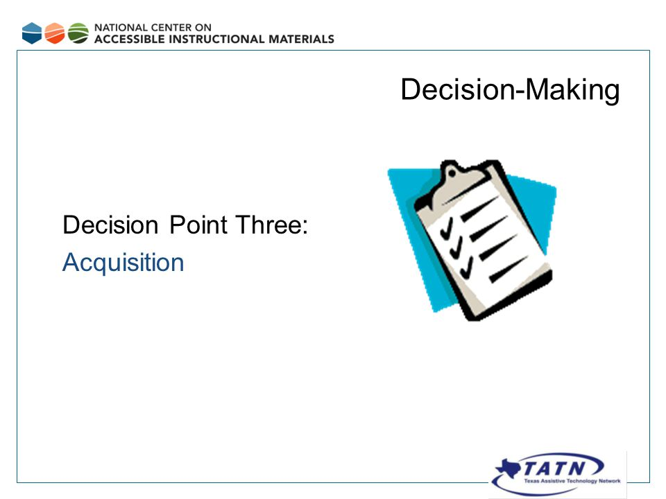 Decision-Making Decision Point Three: Acquisition