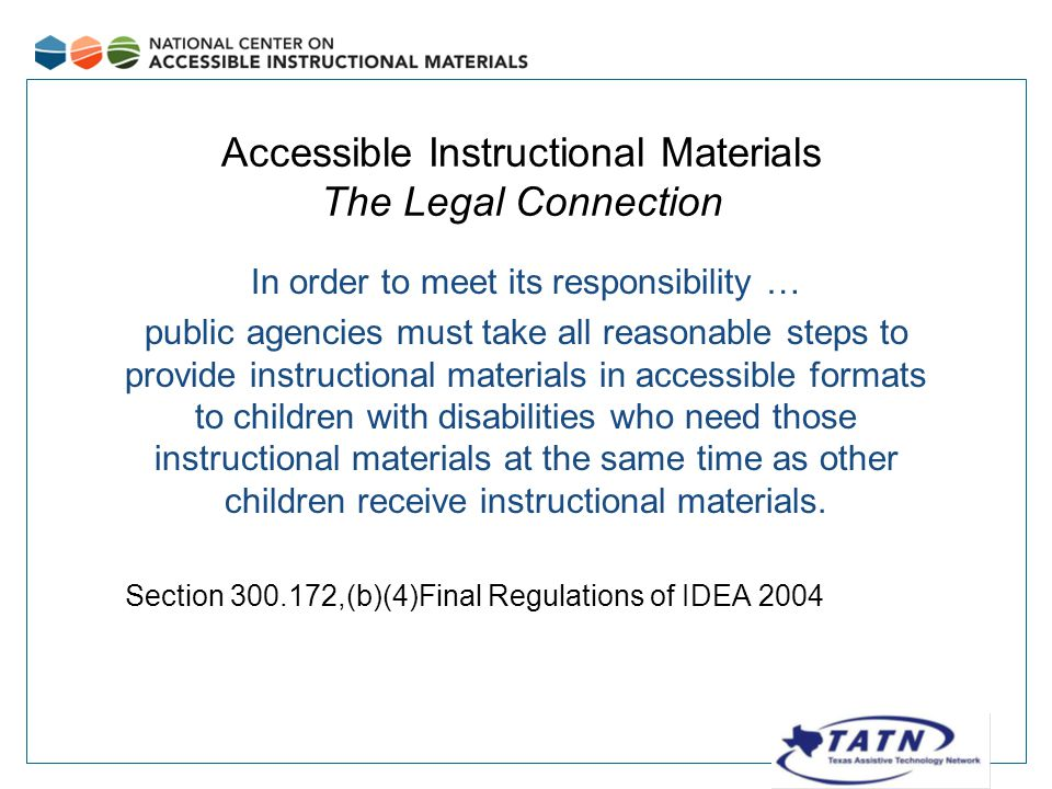 In order to meet its responsibility … public agencies must take all reasonable steps to provide instructional materials in accessible formats to children with disabilities who need those instructional materials at the same time as other children receive instructional materials.