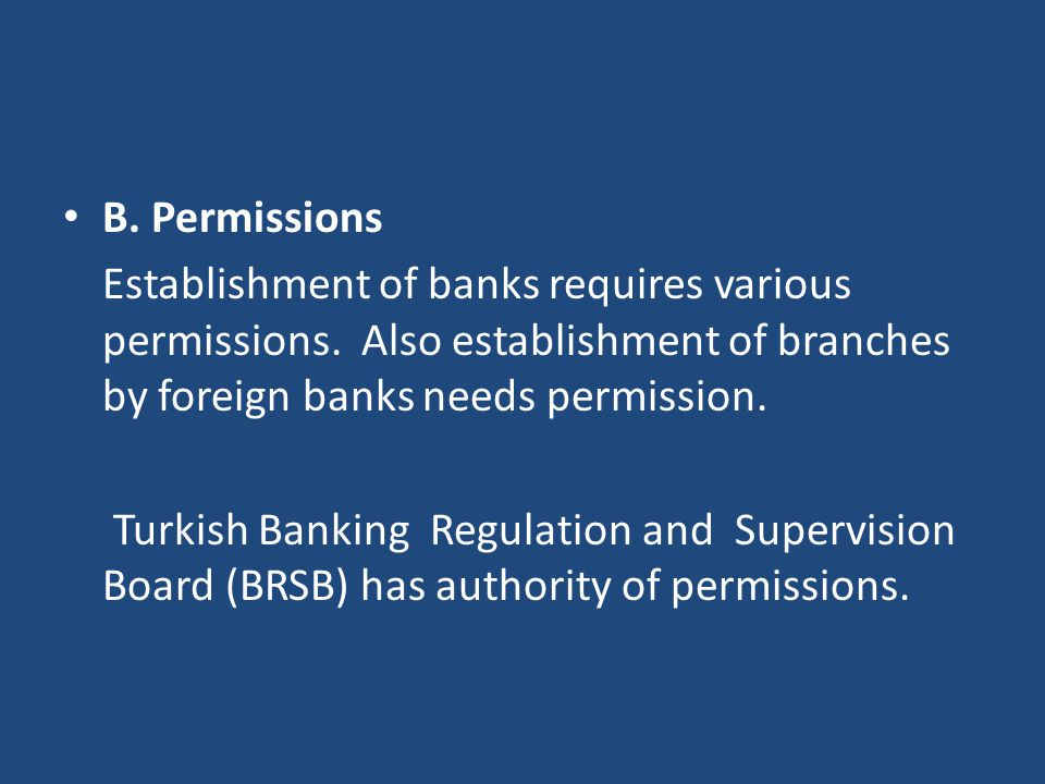 B. Permissions Establishment of banks requires various permissions.