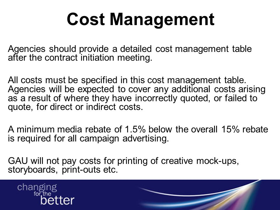 Cost Management Agencies should provide a detailed cost management table after the contract initiation meeting. All costs must be specified in this co