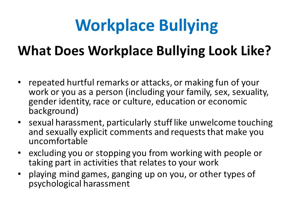 Workplace Bullying What Does Workplace Bullying Look Like.