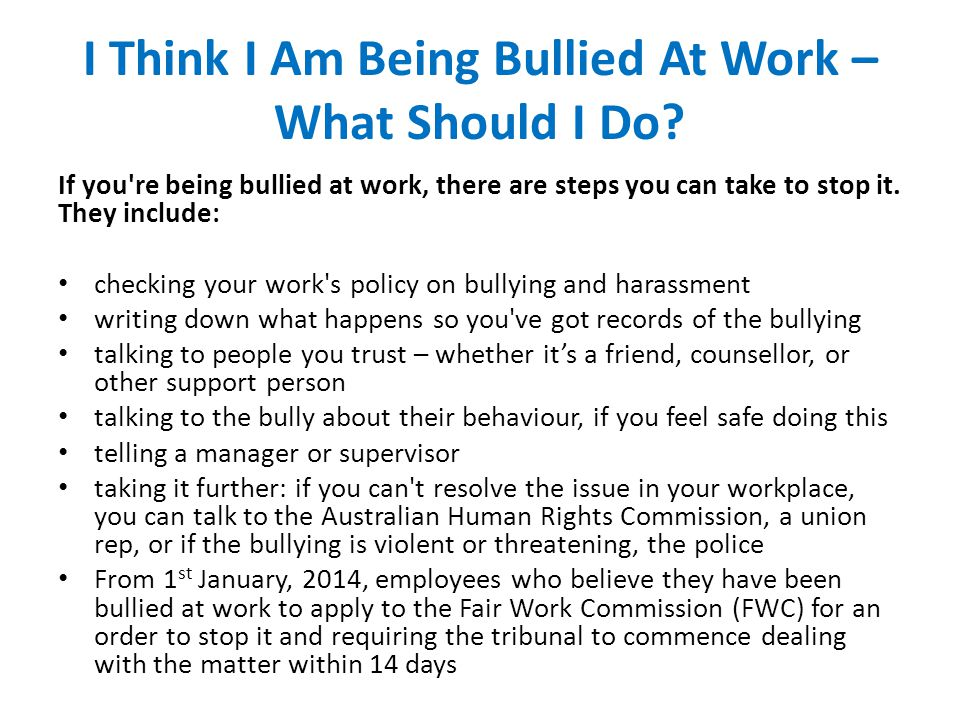 I Think I Am Being Bullied At Work – What Should I Do.