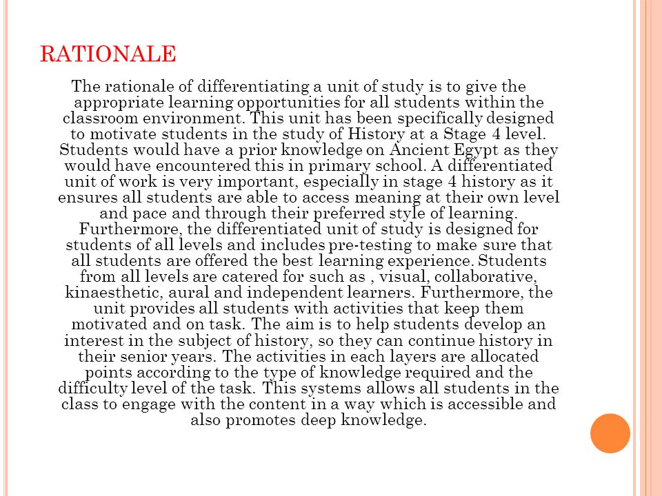 RATIONALE The rationale of differentiating a unit of study is to give the appropriate learning opportunities for all students within the classroom environment.