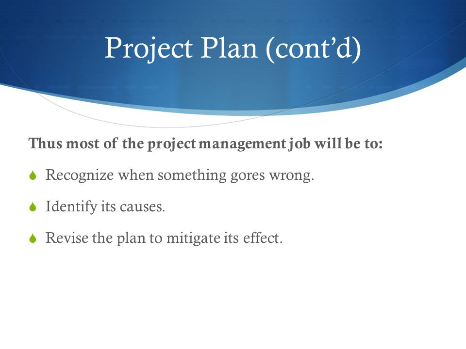 Objectives of Activity planning In addition to providing project and recourse schedules.