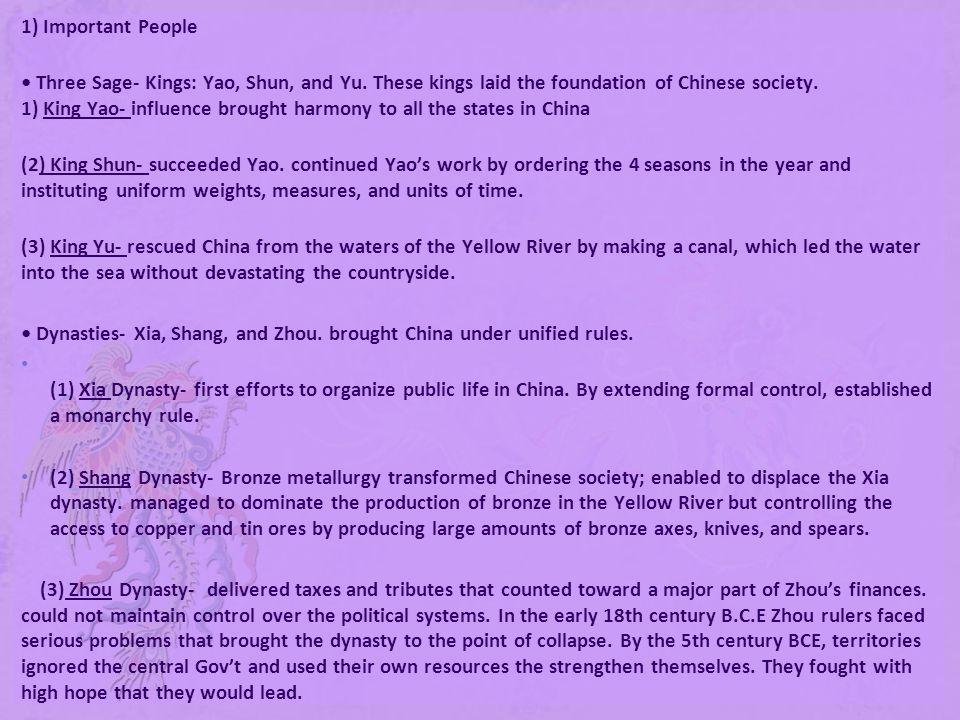 1) Important People Three Sage- Kings: Yao, Shun, and Yu.