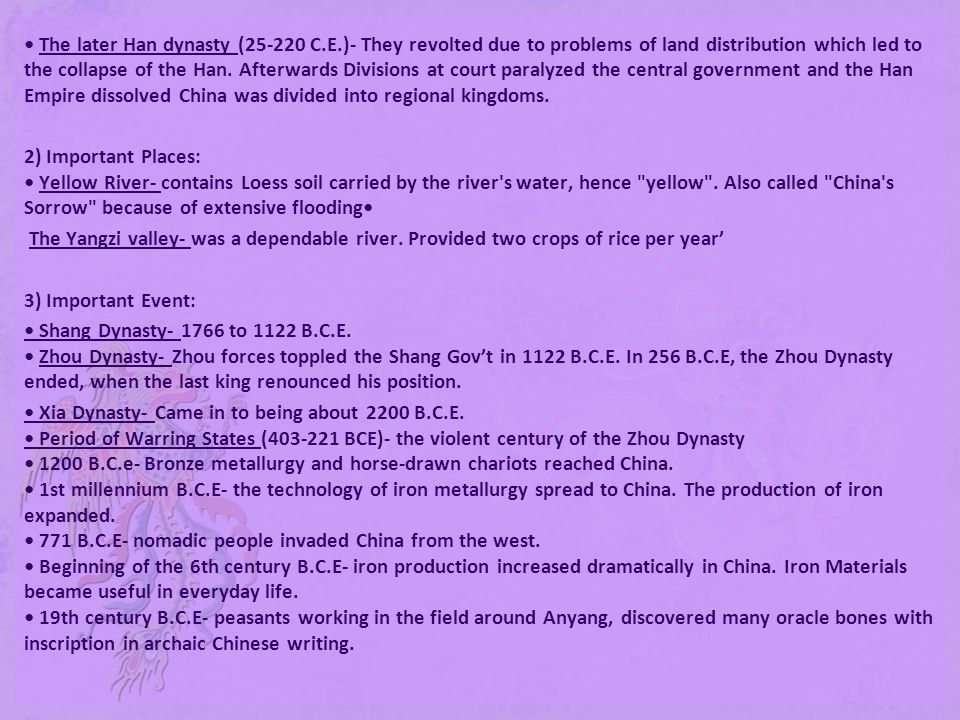 The later Han dynasty (25-220 C.E.)- They revolted due to problems of land distribution which led to the collapse of the Han. Afterwards Divisions at