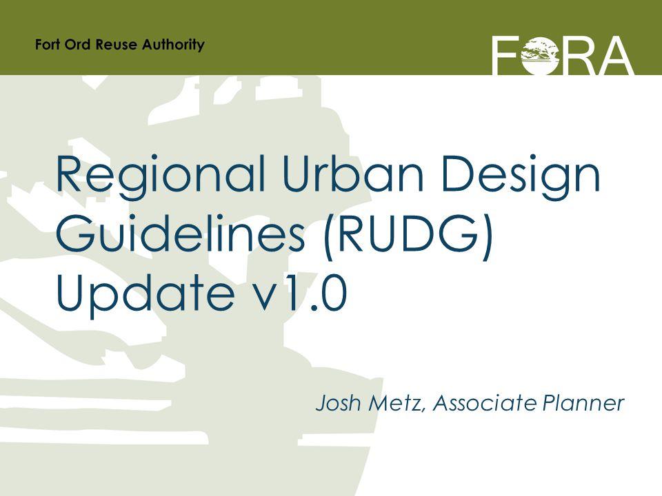 Josh Metz, Associate Planner Regional Urban Design Guidelines (RUDG) Update v1.0
