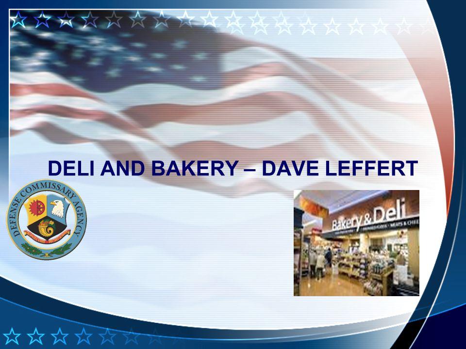 DELI AND BAKERY – DAVE LEFFERT