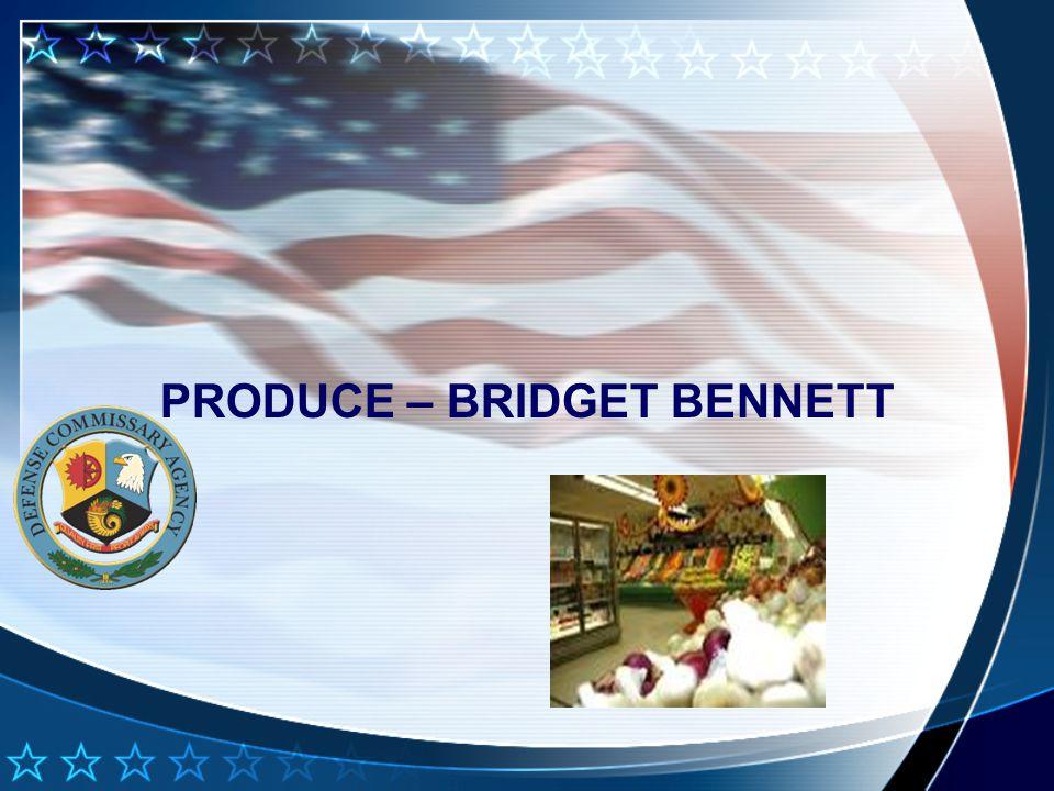 PRODUCE – BRIDGET BENNETT