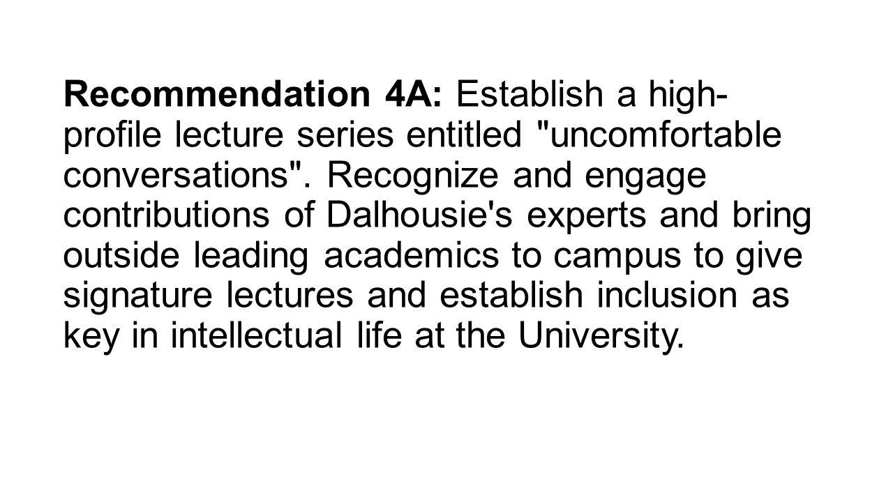 Recommendation 4A: Establish a high- profile lecture series entitled