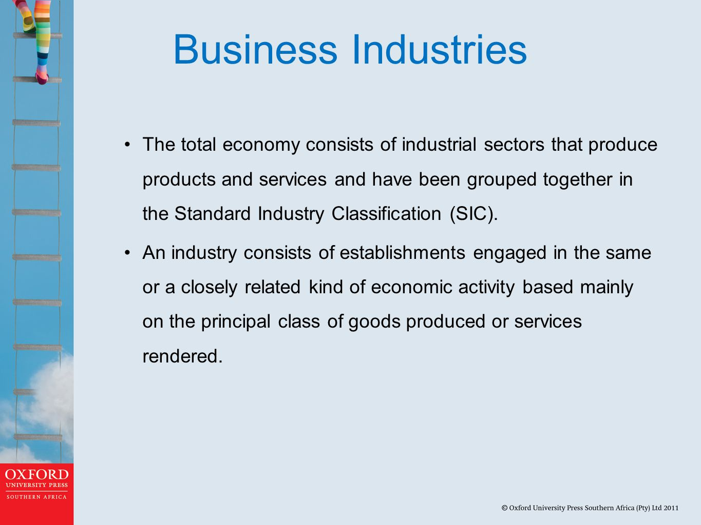 Business Industries The total economy consists of industrial sectors that produce products and services and have been grouped together in the Standard Industry Classification (SIC).