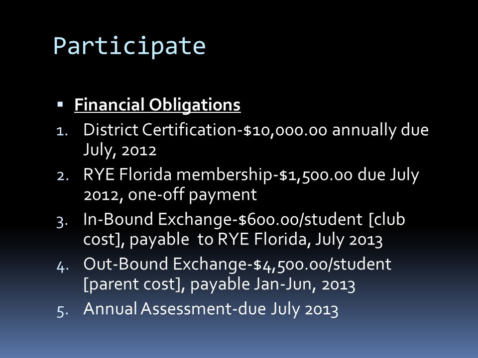 Participate  Financial Obligations 1.District Certification-$10,000.00 annually due July, 2012 2.
