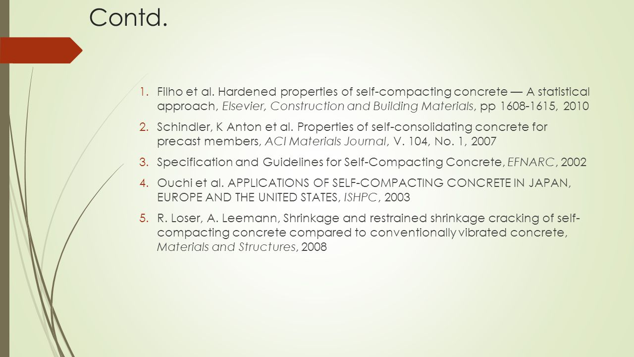 Contd. 1.Filho et al. Hardened properties of self-compacting concrete — A statistical approach, Elsevier, Construction and Building Materials, pp 1608