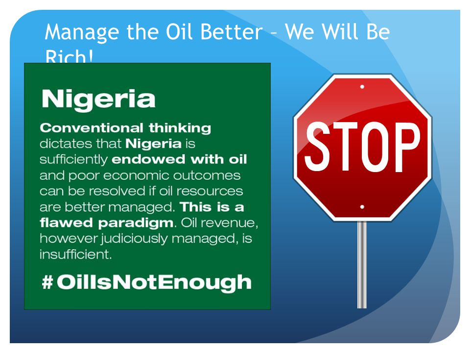 Manage the Oil Better – We Will Be Rich!