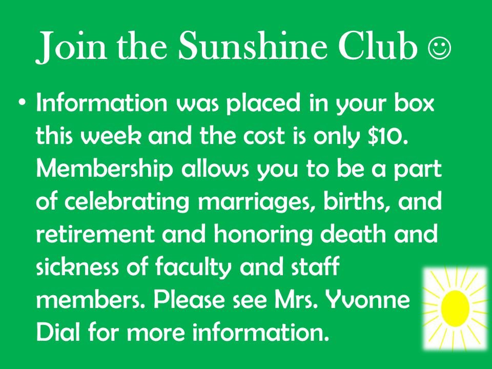 Join the Sunshine Club Information was placed in your box this week and the cost is only $10. Membership allows you to be a part of celebrating marria