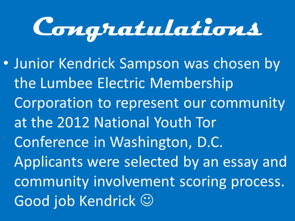 Congratulations Junior Kendrick Sampson was chosen by the Lumbee Electric Membership Corporation to represent our community at the 2012 National Youth