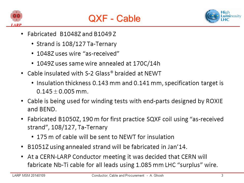 LARP MSM 20140109Conductor, Cable and Procurement - A. Ghosh3 QXF - Cable Fabricated B1048Z and B1049 Z Strand is 108/127 Ta-Ternary 1048Z uses wire ""