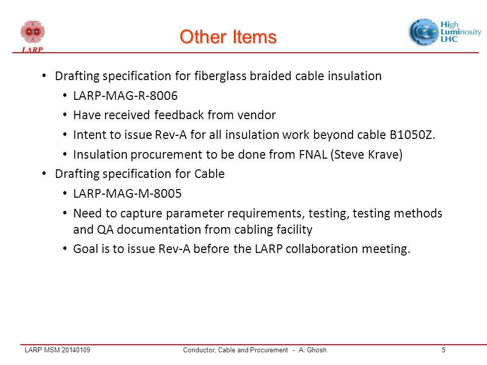 LARP MSM 20140109Conductor, Cable and Procurement - A. Ghosh5 Other Items Drafting specification for fiberglass braided cable insulation LARP-MAG-R-80