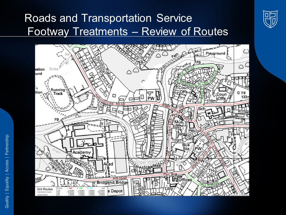 Roads and Transportation Service Footway Treatments – Trigger Levels Priority 1 footways treated when of a forecast of ice or snow with temperatures below zero for the next 24 hours Winter controller issues instruction to treat as part of lunchtime decision process.