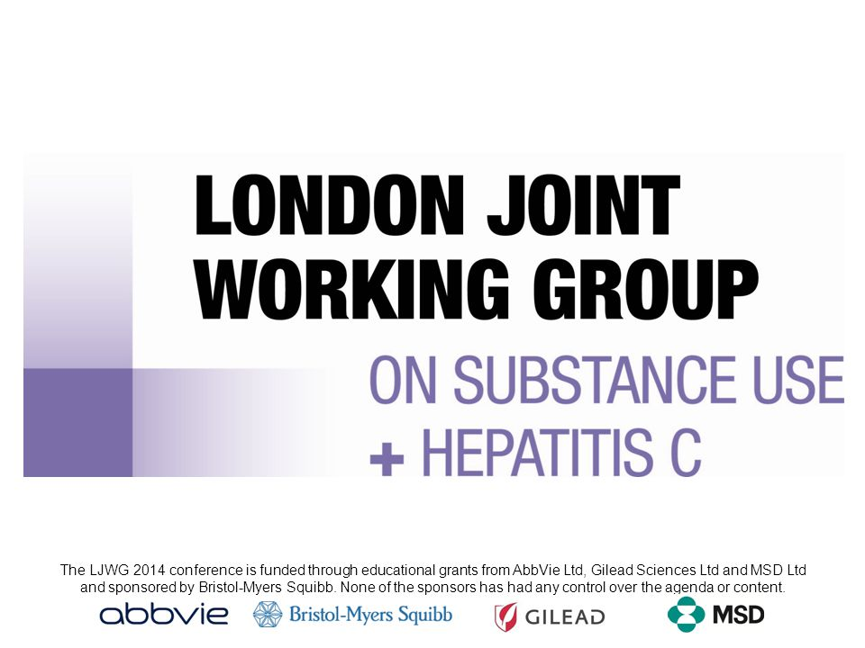The LJWG 2014 conference is funded through educational grants from AbbVie Ltd, Gilead Sciences Ltd and MSD Ltd and sponsored by Bristol-Myers Squibb.