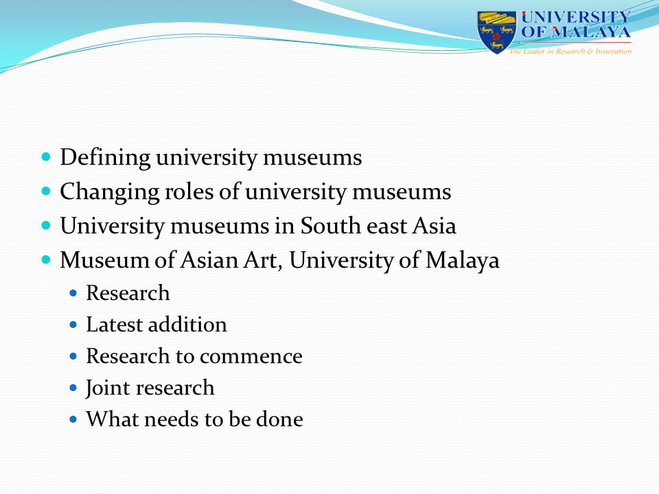 Maintain dual role research & teaching public display Increase in museum research i.e.