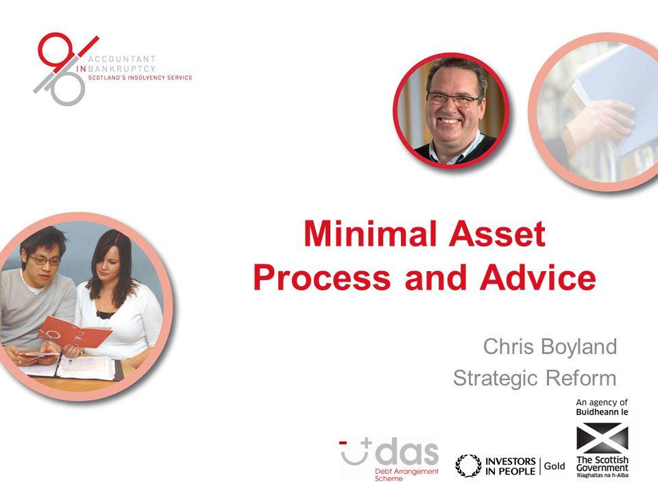 Minimal Asset Process and Advice Chris Boyland Strategic Reform