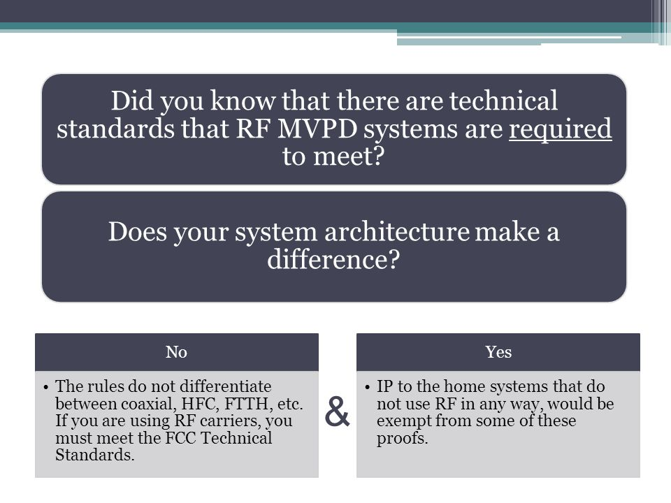 Did you know that there are technical standards that RF MVPD systems are required to meet.