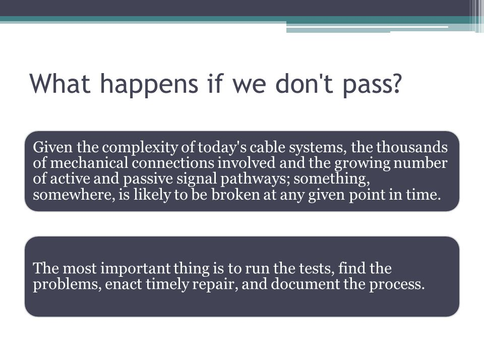 What happens if we don t pass.