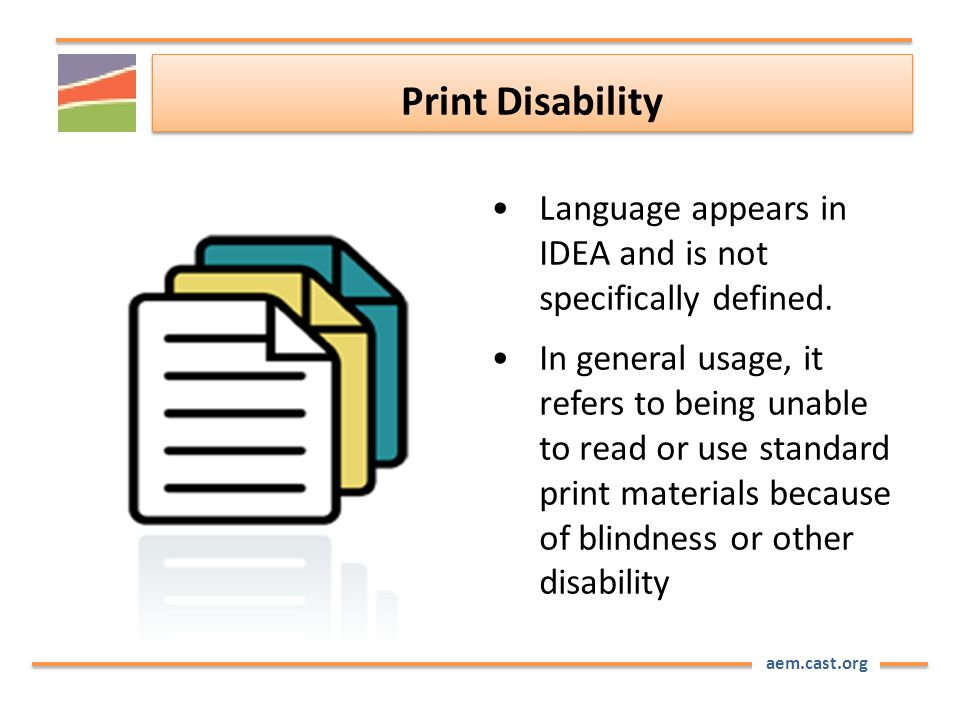 aem.cast.org Print Disability Language appears in IDEA and is not specifically defined.