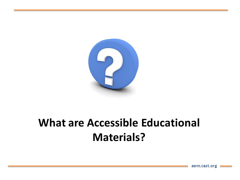 aem.cast.org Many of the digital educational materials and their delivery systems are not currently accessible.