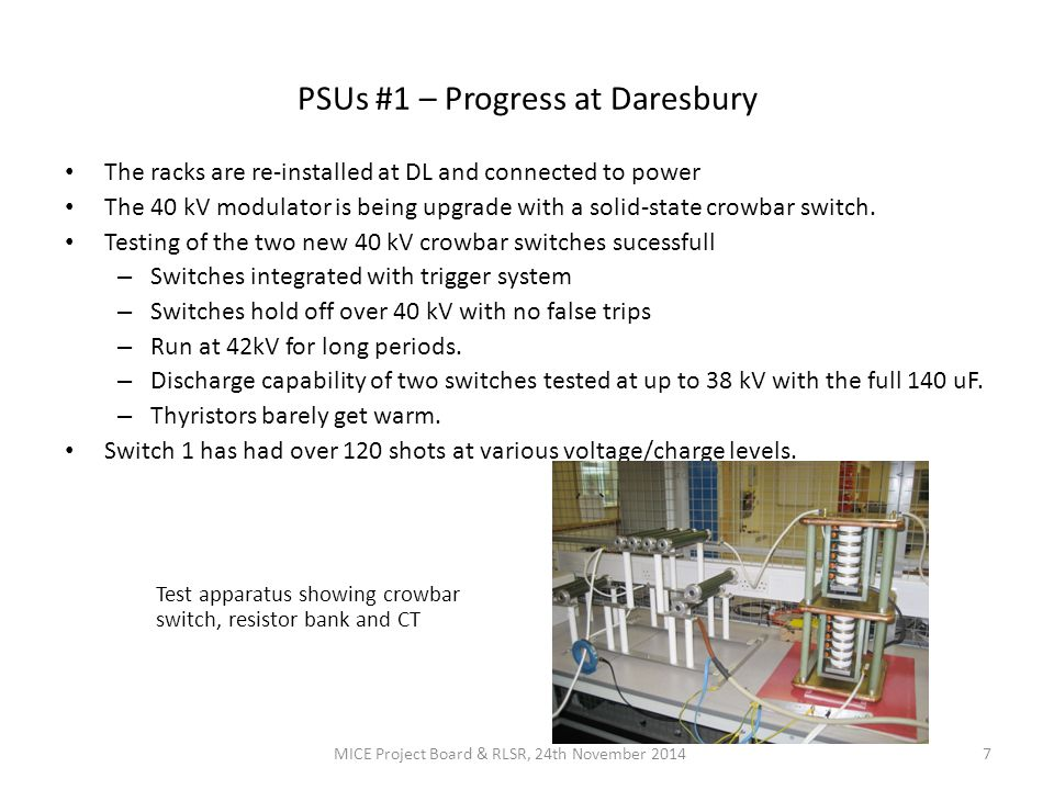 PSUs #1 – Progress at Daresbury The racks are re-installed at DL and connected to power The 40 kV modulator is being upgrade with a solid-state crowbar switch.