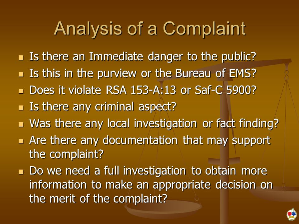 Analysis of a Complaint Is there an Immediate danger to the public? Is there an Immediate danger to the public? Is this in the purview or the Bureau o