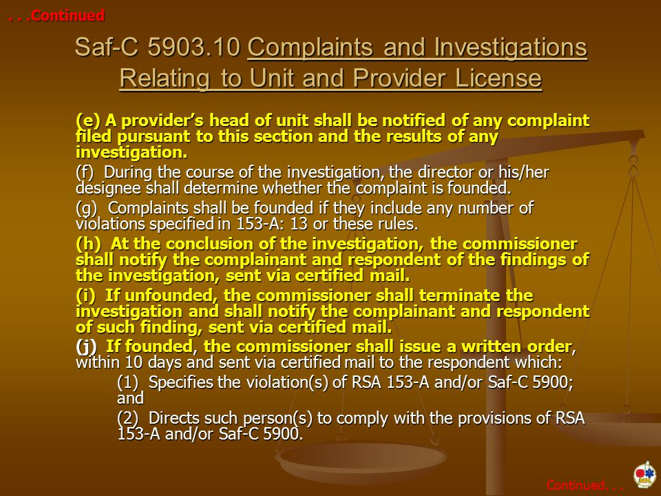(e) A provider's head of unit shall be notified of any complaint filed pursuant to this section and the results of any investigation. (f) During the c