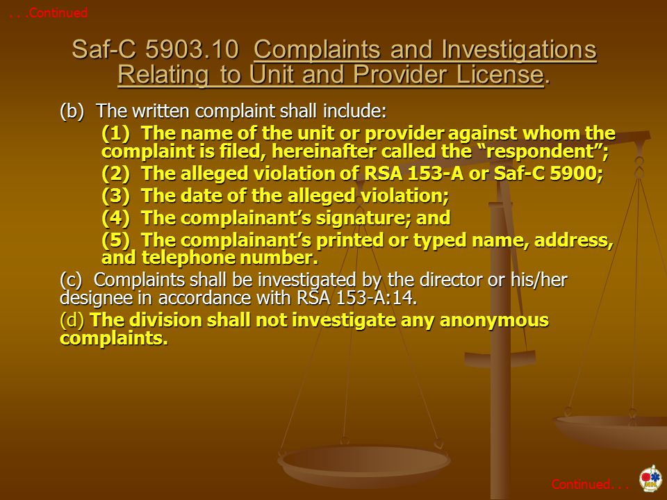(b) The written complaint shall include: (1) The name of the unit or provider against whom the complaint is filed, hereinafter called the respondent ; (2) The alleged violation of RSA 153-A or Saf-C 5900; (3) The date of the alleged violation; (4) The complainant's signature; and (5) The complainant's printed or typed name, address, and telephone number.
