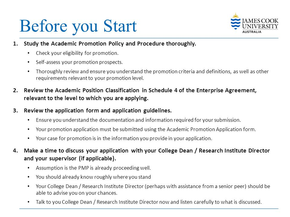 Before you Start 1.Study the Academic Promotion Policy and Procedure thoroughly. Check your eligibility for promotion. Self-assess your promotion pros