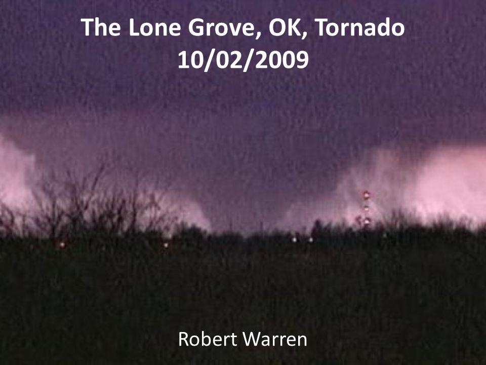 The Lone Grove, OK, Tornado 10/02/2009 Robert Warren