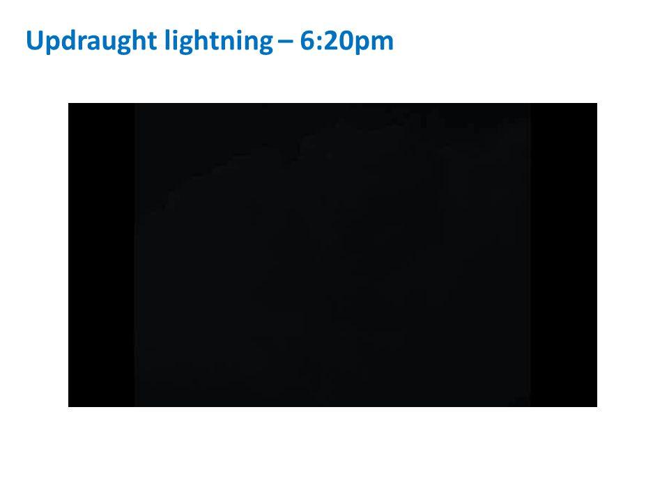 Updraught lightning – 6:20pm