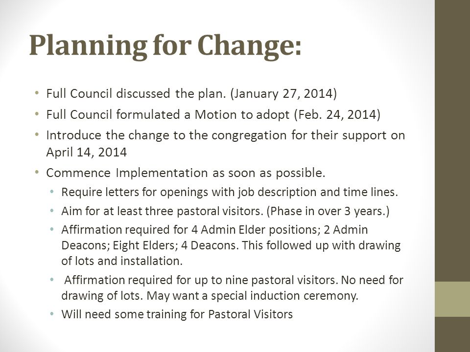 Planning for Change: Full Council discussed the plan. (January 27, 2014) Full Council formulated a Motion to adopt (Feb. 24, 2014) Introduce the chang