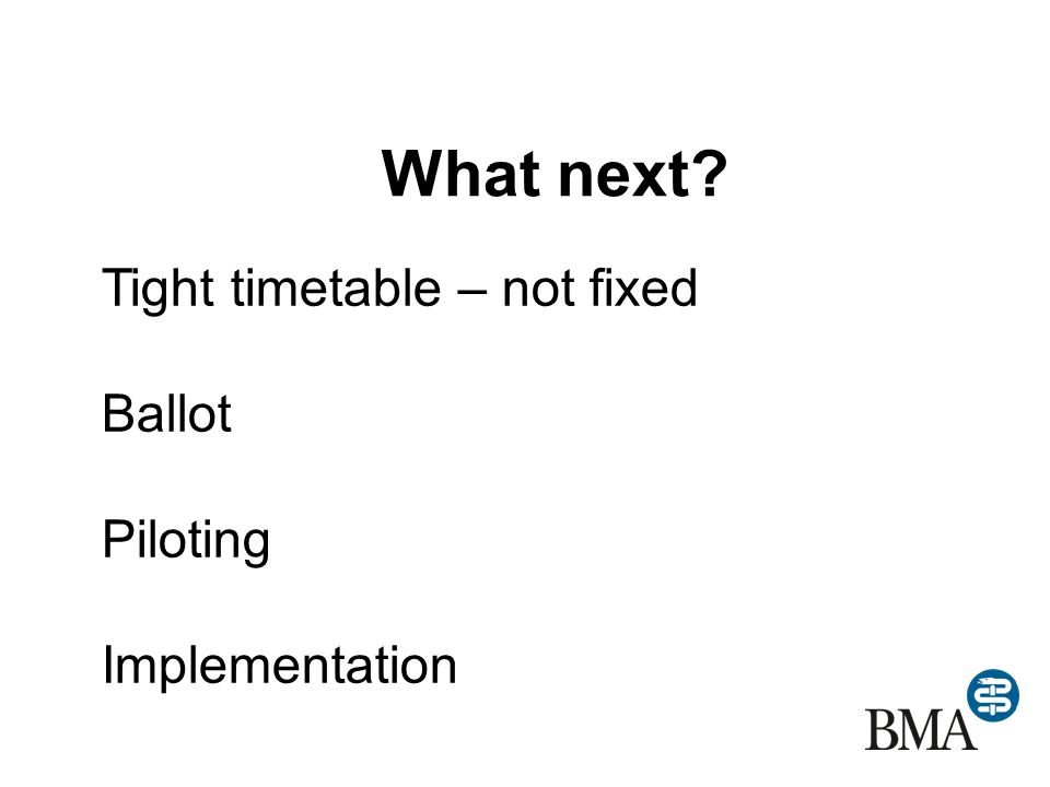 What next Tight timetable – not fixed Ballot Piloting Implementation