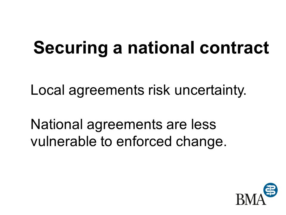 Securing a national contract Local agreements risk uncertainty.